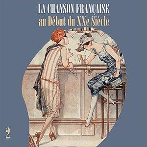 La Chanson Française au Début du XXe Siècle, Volume 2