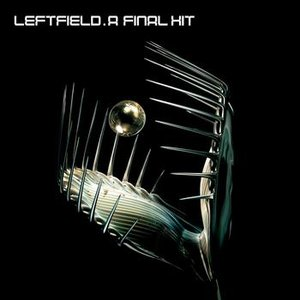 A Final Hit - The Best Of Leftfield