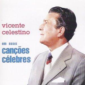 Vicente Celestino Em Suas Canções Célebres
