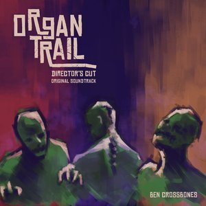 Organ Trail: Director's Cut: Original Soundtrack