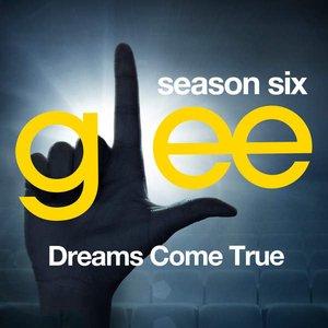 Glee, Season 6: Dreams Come True