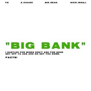 Big Bank feat. 2 Chainz, Big Sean, Nicki Minaj