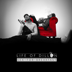 Life of Dillon - Sex for Breakfast