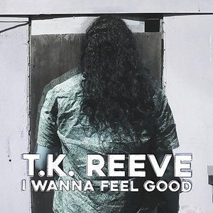 I Wanna Feel Good