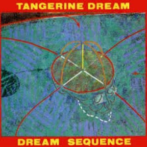 Dream Sequence - The Best Of Tangerine Dream