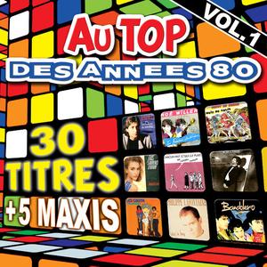 Au top des années 80, vol. 1 (30 titres + 5 maxis)