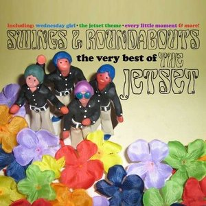 Swings & Roundabouts: The Very Best Of The Jetset