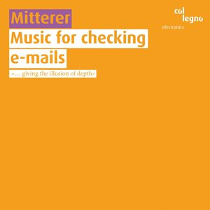 """Music for Checking E-mails (""""... Giving the Illusion of Depth"""")"""