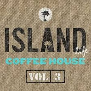 Island Life Coffee House (Vol. 3) [Explicit]