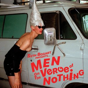 Men on the Verge of Nothing