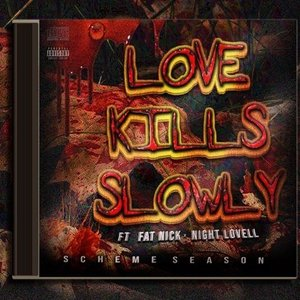 Love Kills Slowly (feat. Fat Nick & Night Lovell) - Single