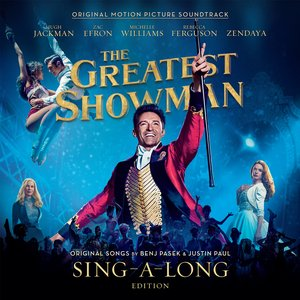 The Greatest Showman (Original Motion Picture Soundtrack) [Sing-a-Long Edition]