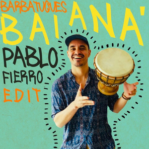 Baianá (Pablo Fierro Edit)