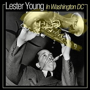 Lester Young In Washington DC, Volume 3