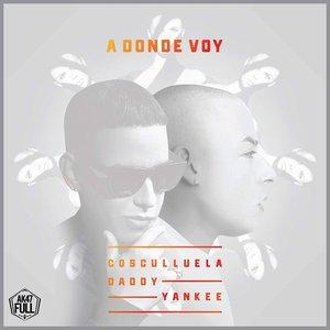 A Donde Voy (feat. Daddy Yankee)