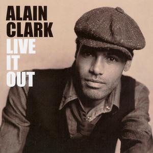 Alain Clark - Live It Out - Lyrics2You