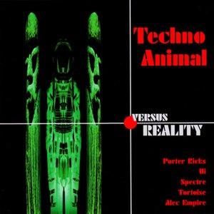 Techno Animal Versus Reality