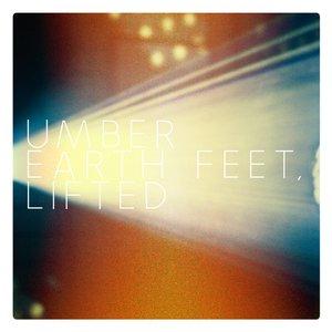 Earth Feet, Lifted