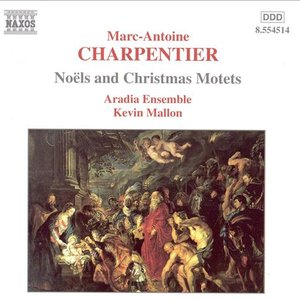 Charpentier, M.-A.: Noels and Christmas Motets, Vol. 1
