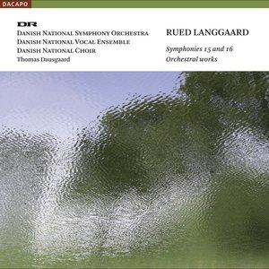 "Langgaard, R.: Symphonies Nos. 15, ""Sostormen"" and 16, ""Syndflod Af Sol"""