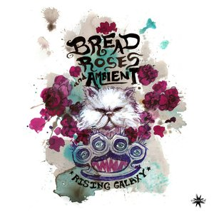 Bread, Roses & Ambient