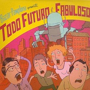 Todo Futuro é Fabuloso