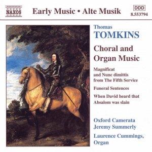 TOMKINS: Choral and Organ Works