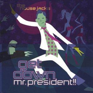 Get Down Mr. President!!