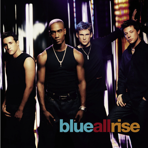 Blue - All Rise - Lyrics2You