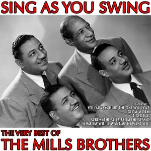 Sing As You Swing: The Very Best of The Mills Brothers