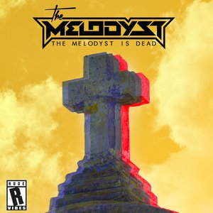 The Melodyst Is Dead