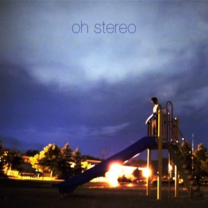 Oh Stereo