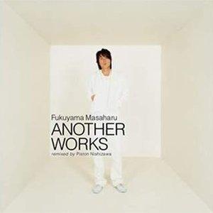 Image for 'Fukuyama Masaharu ANOTHER WORKS remixed by Piston Nishizawa'