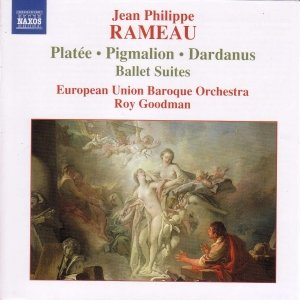 Image for 'RAMEAU: Pigmalion, Platee and Dardanus Ballet Suites'