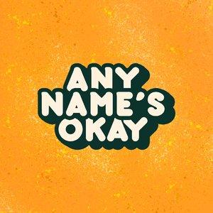 Avatar for Any Name's Okay