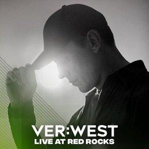 VER:WEST: Live at Red Rocks (DJ Mix)