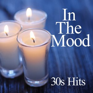 In The Mood - 30s Hits
