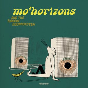 Mo'Horizons and the Banana Soundsystem