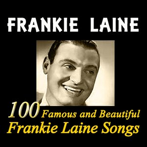 100 Famous and Beautiful Frankie Laine Songs