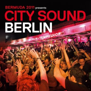 Bermuda 2011 Presents City Sound Berlin
