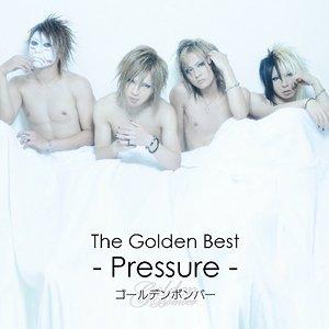The Golden Best -Pressure-
