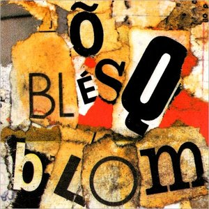 Õ Blésq Blom
