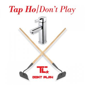 Tap Ho / Don't Play