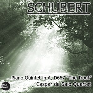"Schubert: Piano Quintet in A, D667 ""The Trout"""