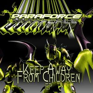 Paraforce - Keep Away From Children EP