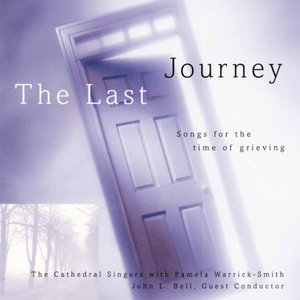 The Last Journey: Songs For The Time Of Grieving