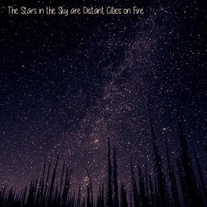 The Stars in the Sky Are Distant Cities on Fire