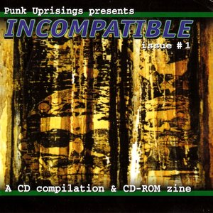 Punk Uprisings Presents Incompatible Issue #1