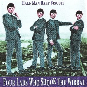 Four Lads Who Shook the Wirral