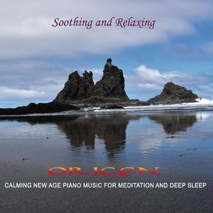 Soothing and Relaxing: Calming New Age Piano Music for Meditation and Deep Sleep